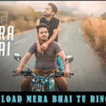 Mera Bhai Tu Meri Jaan Hai Ringtone Download